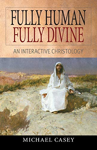 9780764811494: Fully Human, Fully Divine: An Interactive Christology