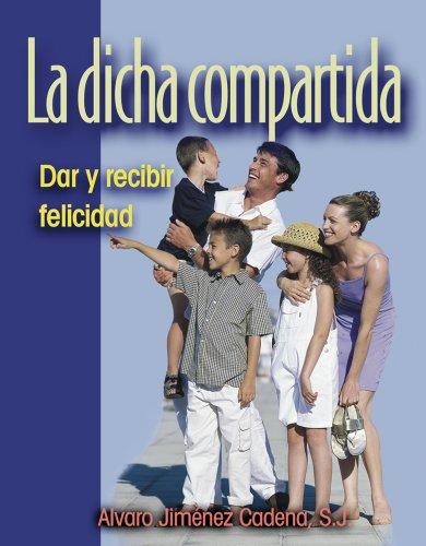 9780764812460: La Dicha Compartida: Dar Y Recibir Felicidad