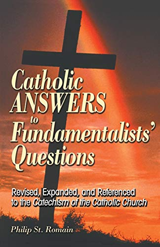 9780764813412: Catholic Answers to Fundamentalists' Questions: Revised, Expanded, and Referenced to the Catechism of the Catholic Church