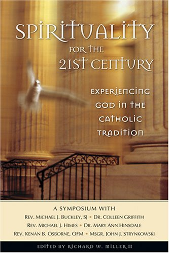 9780764813856: Spirituality for the 21st Century: Experiencing God in the Catholic Tradition