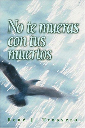 9780764813986: No Te Mueras Con Tus Muertos (Spanish Edition)