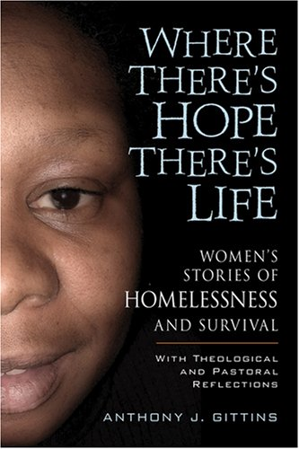 9780764814105: Where There's Hope There's Life, Women's Stories of Homelessness and Survival