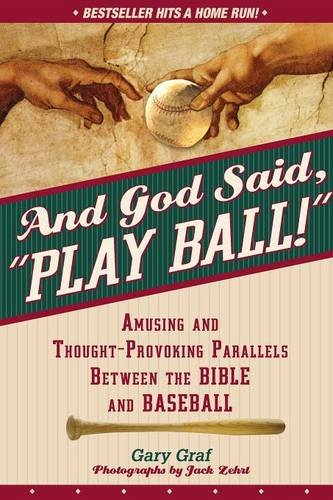 """9780764814754: And God Said, """"Play Ball!"""": Amusing and Thought-provoking Parallels Between the Bible and Baseball"""