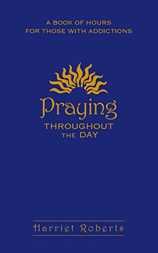 9780764814792: Praying Throughout The Day: A Book of Hours for Those With Addictions