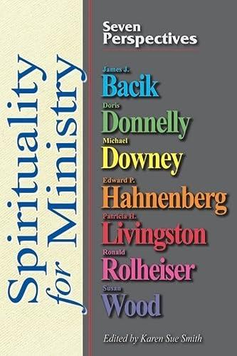 Spirituality for Ministry: Seven Perspectives: James J. Bacik;