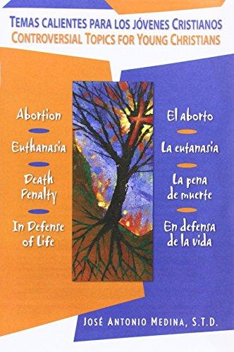 9780764815270: Temas Calientes Para Los Jovenes Cristianos/Controversial Topics for Young Christians: El Aborto, La Eutanasia, La Pena de Muerte, En Defensa de La Vi