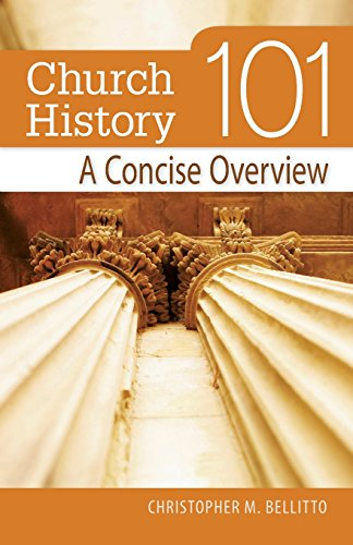Church History 101: A Concise Overview: Bellitto PhD, Christopher