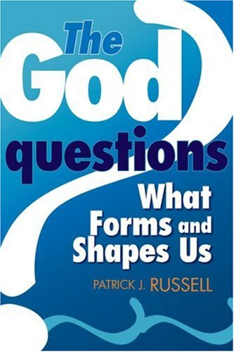 9780764816291: The God Questions: What Forms and Shapes Us