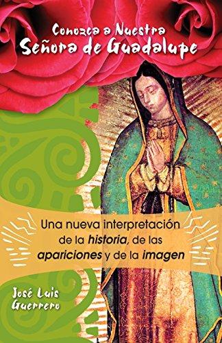 Conozca a Nuestra Señora de Guadalupe: Una: Guerrero, José