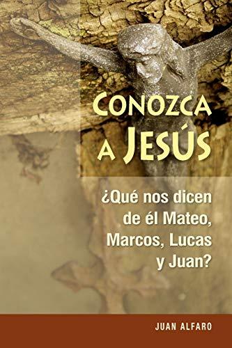 9780764817229: Conozca a Jesús: ¿Que nos dicen de él Mateo, Marcos, Lucas y Juan? (Spanish Edition)