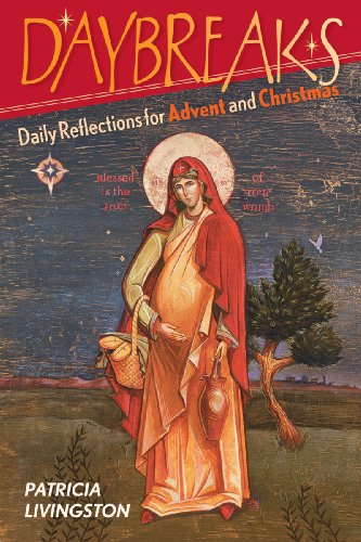 Daybreaks Livingston Advent 2008: Daily Reflections for Advent and Christmas: Livingston, Patricia