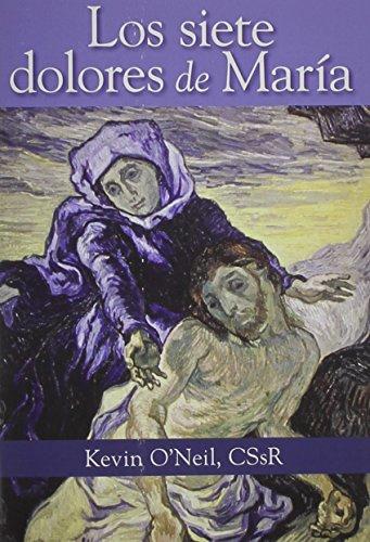 Los siete dolores de María (Spanish Edition): O'Neil C.Ss.R., Kevin