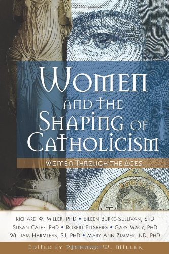 9780764817700: Women and the Shaping of Catholicism: Women Through the Ages