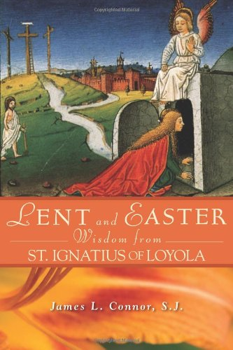 9780764818219: Lent and Easter Wisdom From St. Ignatius of Loyola (Lent & Easter Wisdom)