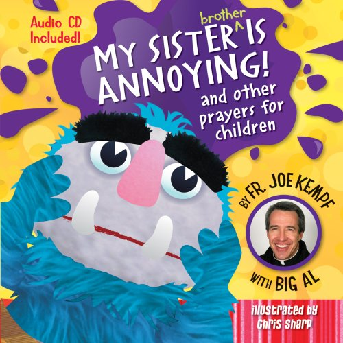 My Sister Is Annoying: and Other Prayers: Father Joe Kempf