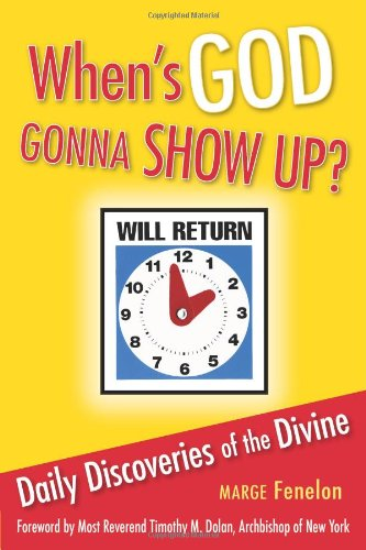 9780764818325: When's God Gonna Show Up?: Daily Discoveries of the Divine