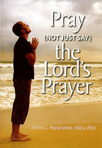9780764818486: Pray (Not Just Say) the Lord's Prayer
