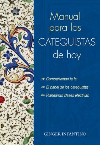 Manual para el Catequista de Hoy : Ginger Infantino