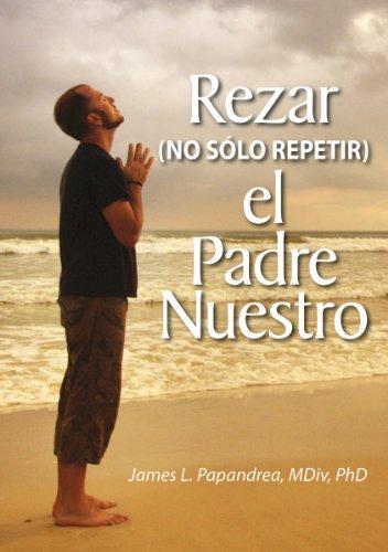 9780764818721: Rezar (no sólo repitir) el Padre Nuestro (Spanish Edition)