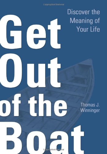 Get Out of the Boat : Discover: Thomas J. Winninger