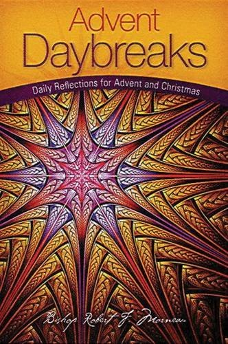 Daybreaks: Daily Reflections for Advent and Christmas: Morneau, Bishop Robert