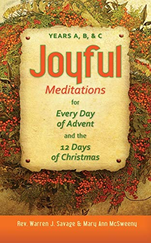 9780764819407: Joyful Meditations for Every Day of Advent and the 12 Days of Christmas: Years A, B, & C