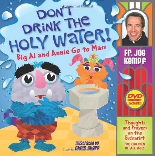 Don't Drink the Holy Water!: Big Al: Father Joe Kempf