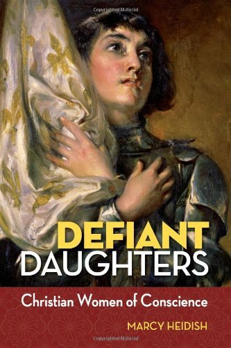 9780764819506: Defiant Daughters: Christian Women of Conscience