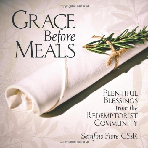 9780764819674: Grace Before Meals: Plentiful Blessings from the Redemptorist Community