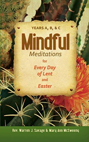 9780764819698: Mindful Meditations for Every Day of Lent and Easter: Years A, B, and C