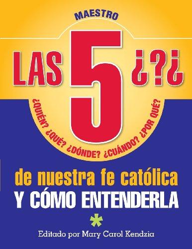 9780764819919: Las 5 preguntas de nuestra fe católica: Quién, qué, cuando, por qué...y cómo entenderla (Spanish Edition)