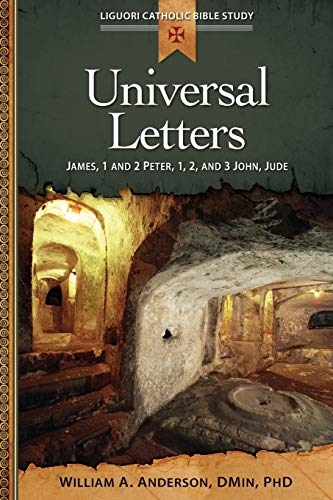 Universal Letters: James, 1 and 2 Peter,: William Anderson Dmin