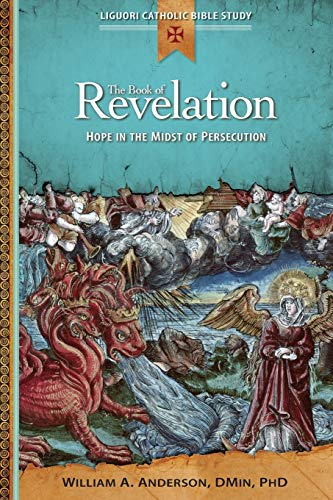 9780764821301: Book of Revelation: Hope in the Midst of: Hope in the Midst of Persecution (Liguori Catholic Bible Study)