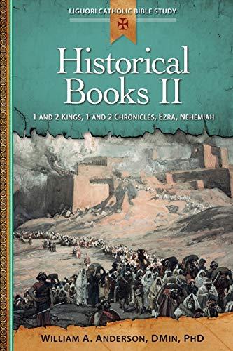 9780764821349: Historical Books II: 1 and 2 Kings, 1 and 2 Chronicles, Ezra, Nehemiah (Liguori Catholic Bible Study)