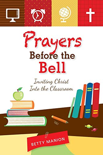 9780764821462: Prayers Before the Bell: Inviting Christ Into the Classroom
