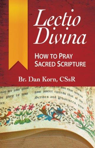 Lectio Divina: How to Pray Sacred Scripture: Korn CSsR, Br Daniel
