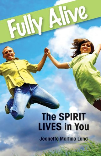 Fully Alive: The Spirit Lives in You: Martino Land, Jeanette