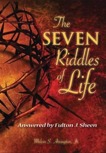 9780764821868: The Seven Riddles of Life: Answered by Fulton Sheen