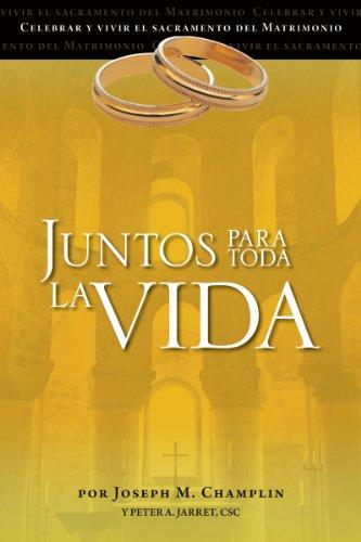 9780764822070: Juntos para toda la vida: Una preparación para la celebración del matrimonio (Celebrar Y Vivir El Sacramento Del Matrimonio) (Spanish Edition)