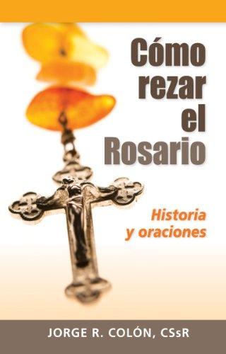 9780764822094: Cómo rezar el Rosario: Historia y oraciones (Spanish Edition)