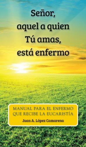 9780764822117: Senor, Aquel a Quien Tu Amas, Esta Enfermo: Oraciones y Meditaciones Para El Enfermo Que Recibe La Eucaristia Fuera de La Misa