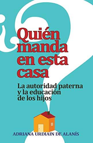 Quién manda en esta casa?: La autoridad: Adriana Urdiain De