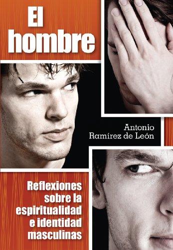 9780764822308: El hombre: Reflexiones sobre la espiritualidad e identidad masculinas (Spanish Edition)