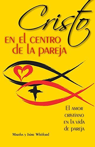 9780764822483: Cristo en el Centro de la Pareja: El Amor Cristiano en la Vida de Pareja = Christ in the Center of the Couple