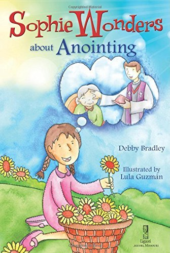 9780764823411: Sophie Wonders About Anointing (Sophie Wonders about the Sacraments)