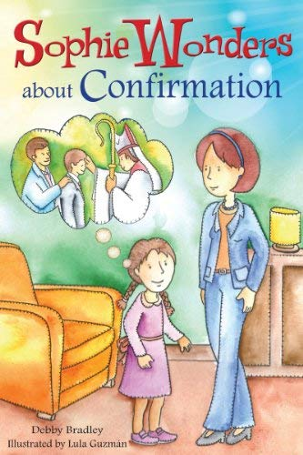 9780764823497: Sophie Wonders About Confirmation (Sophie Wonders about the Sacraments)