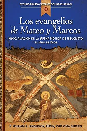 9780764823596: Los Evangelios de Mateo y Marcos: Proclamacion de La Buena Noticia de Jesucristo, El Hijo de Dios (Estudio Biblico Catolico de Libros Liguori)