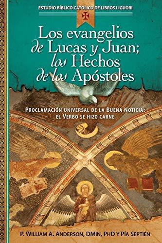 9780764823619: Los evangelios de Lucas y Juan; los Hechos de los Apóstoles: Los escritos de Lucas y Juan (Estudio Biblico Catolico de Libros Liguori) (Spanish Edition)