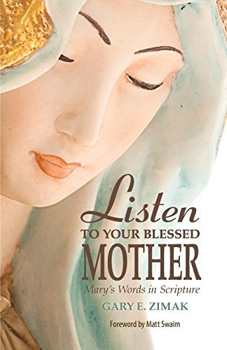 9780764823756: Listen to Your Blessed Mother: Mary's Words in Scripture