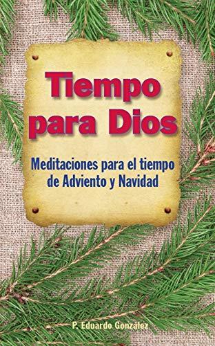 9780764823862: Tiempo Para Dios - Adviento: Meditaciones Para El Tiempo de Adviento y Navidad